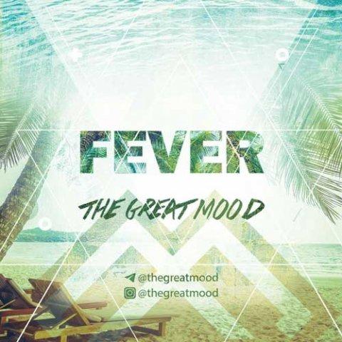 دانلود آهنگ گروه ایرانی The Great Mood به نام Fever