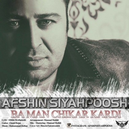 Afshin-Siahpoosh-Ba-Man-Chikar-Kardi-420x420