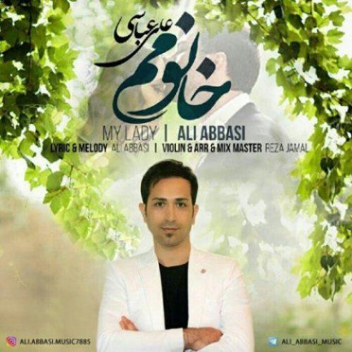 دانلود آهنگ جدید علی عباسی به نام خانومم