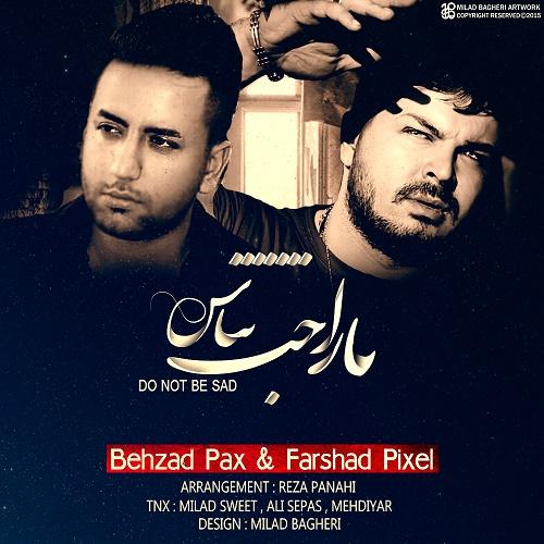 Behzad Pax - Narahat Nabash (Ft Farshad Pixel)