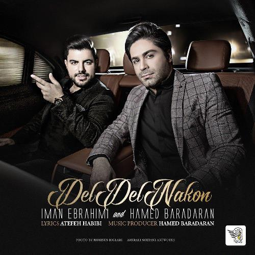 Download New Music Hamed Baradaran & Iman Ebrahimi Del Del Nakon